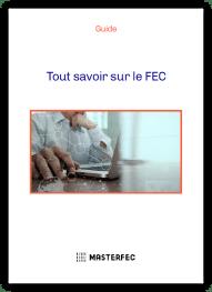 Tout savoir sur le fichier FEC (Fichier des Écritures Comptables)